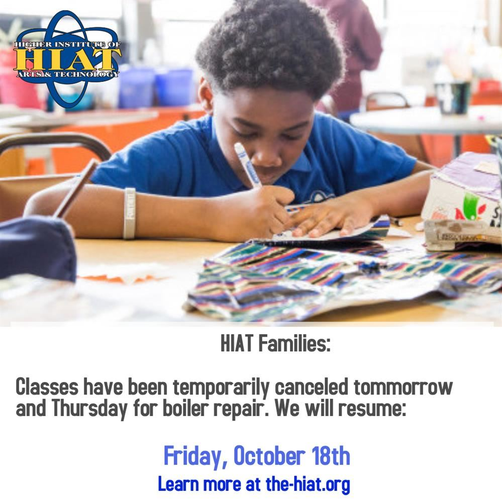 Parent Alert: HIAT Closed this Week Wednesday and Thursday for Boiler Repair. Will Resume Friday.