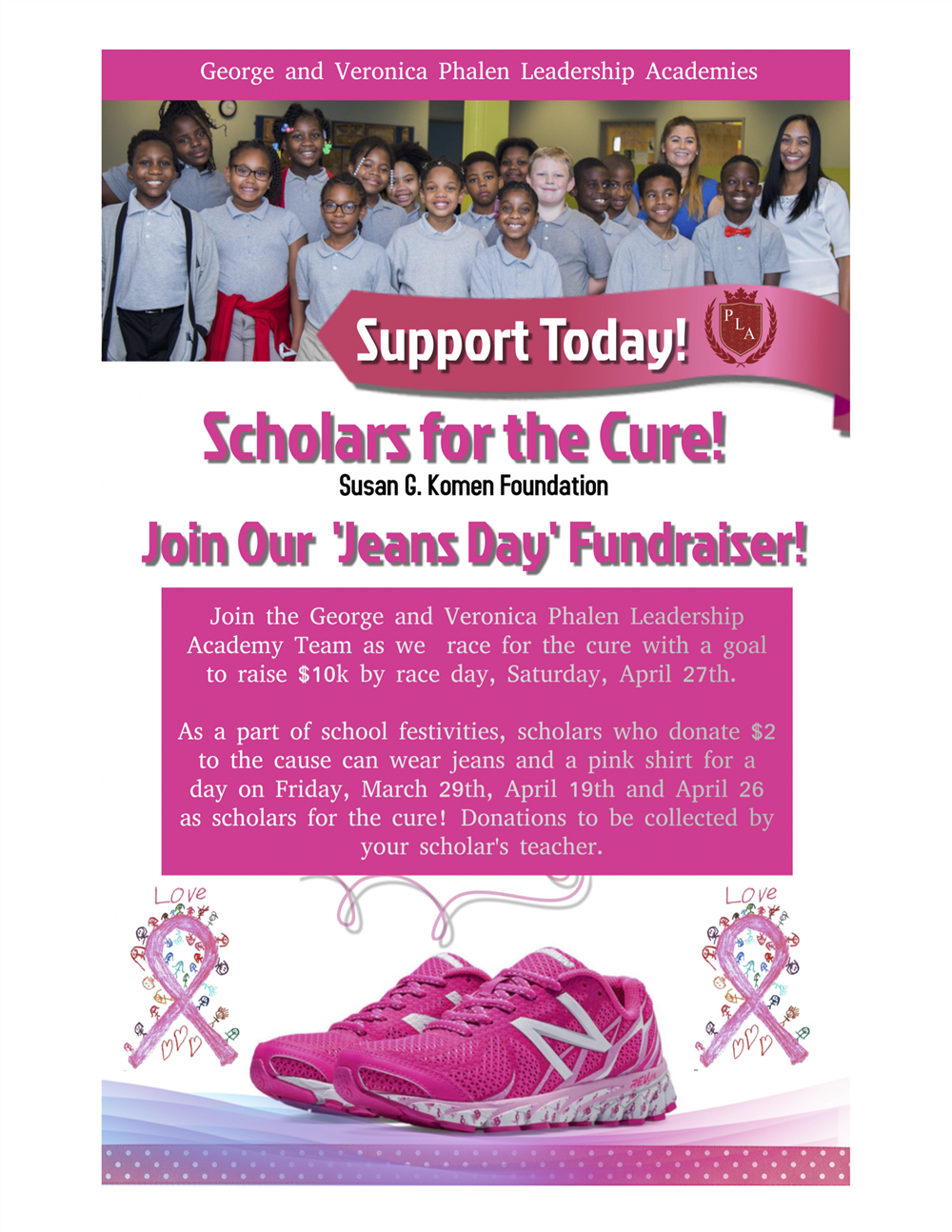 Scholars for the Cure! Join our Jeans Day Fundraiser. Scholars donate $2 to wear jeans and a pink shirt for the day.